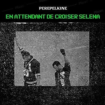 En Attendant De Croiser Séléna (Instrumental)
