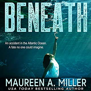 Beneath                   By:                                                                                                                                 Maureen A. Miller                               Narrated by:                                                                                                                                 Brandy Skelly                      Length: 8 hrs and 12 mins     12 ratings     Overall 4.6