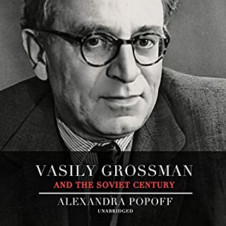 Vasily Grossman and the Soviet Century audiobook cover art