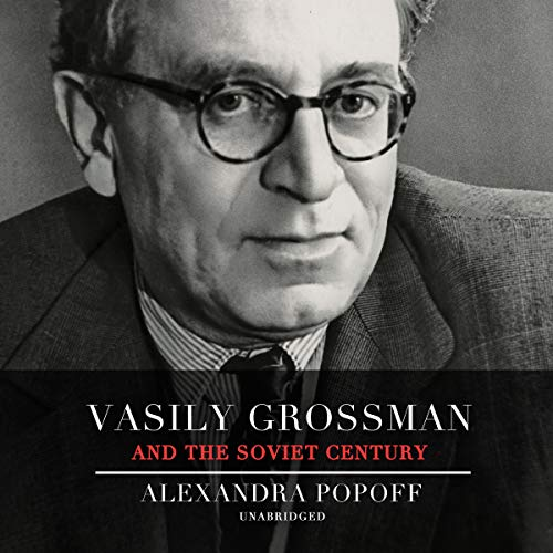 Vasily Grossman and the Soviet Century audiobook cover art