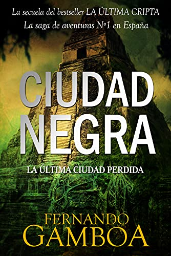 CIUDAD NEGRA: La espectacular secuela del bestseller LA ÚLTIMA CRIPTA (Las aventuras de Ulises Vidal nº 2)