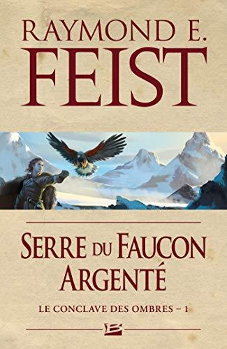 Serre du Faucon argenté: Le Conclave des Ombres, T1