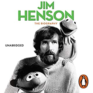 Jim Henson                   By:                                                                                                                                 Brian Jones                               Narrated by:                                                                                                                                 Kirby Heyborne                      Length: 21 hrs and 18 mins     7 ratings     Overall 5.0