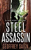 Steel Assassin: A Jack Steel Action Mystery Thriller, Book 2 (A Jack Steel Thriller)