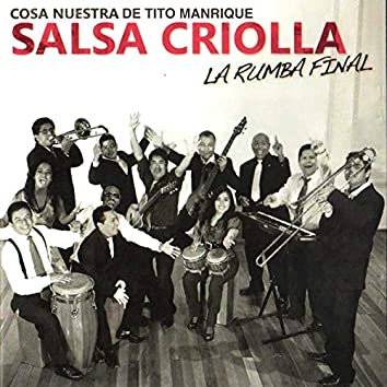 Salsa Criolla: La Rumba Final