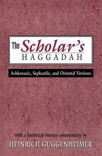 The Scholar's Haggadah: Ashkenazic, Sephardic, and Oriental Versions (English Edition)