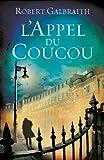 L'Appel du Coucou : traduit de l'anglais par François Rosso (Grand Format)