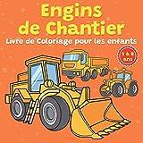 Engins de Chantier Livre de Coloriage pour les enfants 3 à 8 ans: Pelles, tracteurs, camions, pelles, tombereaux, véhicules de construction livres à ... cadeau pour les enfants et les tout-petits.