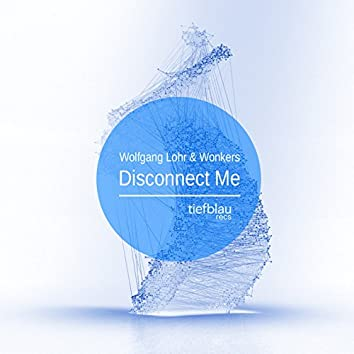 Disconnect Me