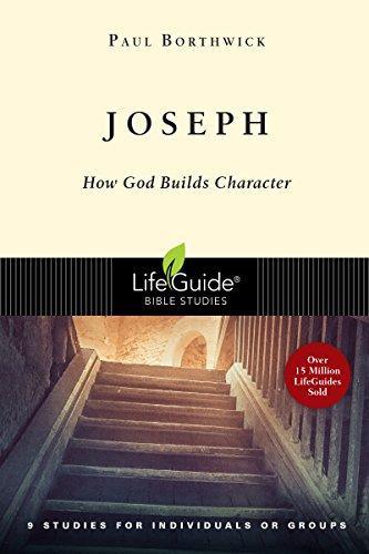 Joseph: How God Builds Character (Lifeguide Bible Studies)
