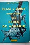 ELIJA Y CUIDE USTED MISMO SUS PECES DE ACUARIO