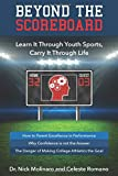 Beyond The Scoreboard: Learn It Through Youth Sports, Carry It Through Life
