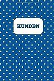 Kundenbuch, Design '012': Kunden Adressbuch für Kleingewerbe, Kleinunternehmer, Selbständige, Handwerker etc. | Erfasst 100 Kundendaten
