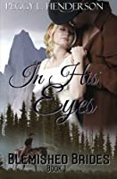 In His Eyes 1508525749 Book Cover