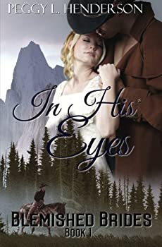 In His Eyes - Book #1 of the Blemished Brides