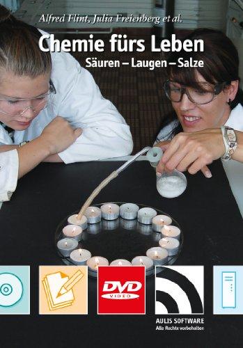 Chemie fürs Leben · Säuren - Laugen - Salze: Eine schüler- und alltagsorientierte Unterrrichtseinheit auf DVD für die Sekundarstufe I (aller Schularten)