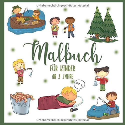 Malbuch für Kinder - ab 3 Jahre: Zelten und Fischen Ausmalbuch für Jungen und Mädchen • Camping- und Angel-Motive zum Ausmalen mit Buntstiften oder Filzstiften