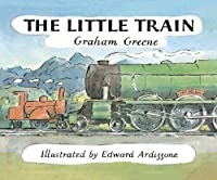 The Little Train by Graham Greene(2018-01-01)