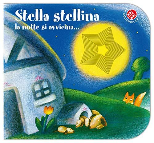 Stella stellina la notte si avvicina: Storie in rima, tutte col buco