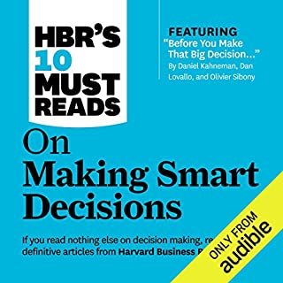 HBR's 10 Must Reads on Making Smart Decisions                   By:                                                                                                                                 Ram Charan,                                                                                        Harvard Business Review,                                                                                        Daniel Kahneman                               Narrated by:                                                                                                                                 James Edward Thomas                      Length: 6 hrs and 24 mins     118 ratings     Overall 4.2