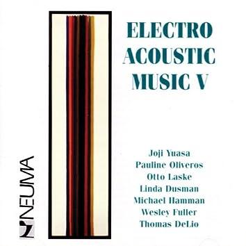 Electro Acoustic Music, Vol. V
