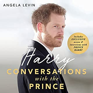 Harry     Conversations with the Prince              By:                                                                                                                                 Angela Levin                               Narrated by:                                                                                                                                 Bea Holland                      Length: 8 hrs and 21 mins     6 ratings     Overall 4.2