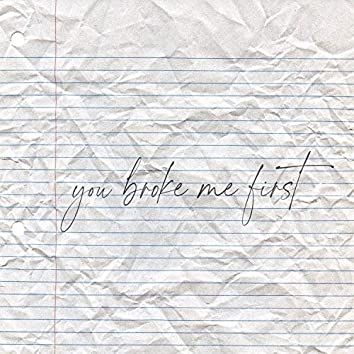 You Broke Me First (feat. Caleb Hearn)