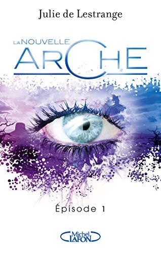 Couverture du livre La nouvelle arche: Épisode 1