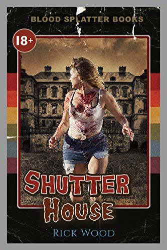 Shutter House: A Tense Horror Thriller Novel (Blood Splatter Books)