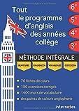 Tout le programme d'anglais des années collège : MÉTHODE INTÉGRALE - Grammaire,...