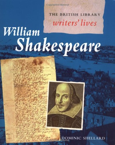 William Shakespeare (British Library Writers' Lives Series)