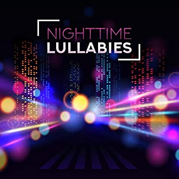 Nighttime Lullabies: Peaceful Piano Songs for a Deep, Calm and Soothing Sleep