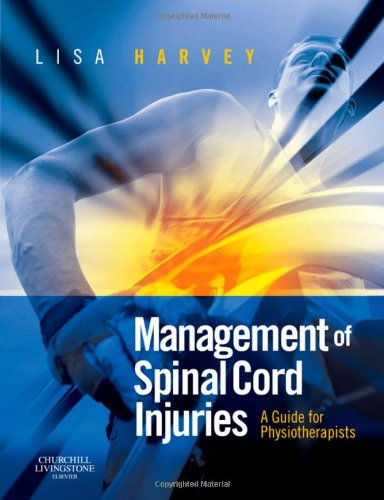 Management of Spinal Cord Injuries: A Guide for Physiotherapists