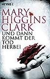 Und dann kommt der Tod herbei - Mary Higgins Clark