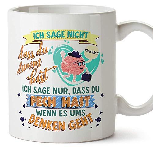 Mugffins Lustige Kaffeetasse/Becher - Ich sage Nicht, DASS du dumm bist… - Tolle Tassen mit Sprüchen als Geschenk. Arbeit/Büro
