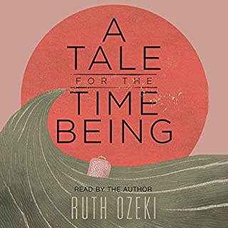A Tale for the Time Being                   By:                                                                                                                                 Ruth Ozeki                               Narrated by:                                                                                                                                 Ruth Ozeki                      Length: 14 hrs and 43 mins     704 ratings     Overall 4.3