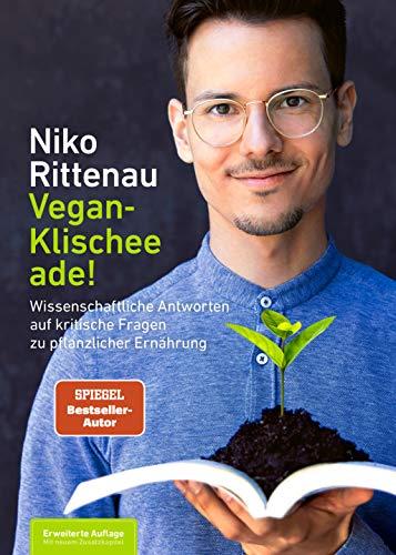 Vegan-Klischee ade!: Wissenschaftliche Antworten auf kritische Fragen zu pflanzlicher Ernährung - Erweiterte Auflage mit neuem Zusatzkapitel
