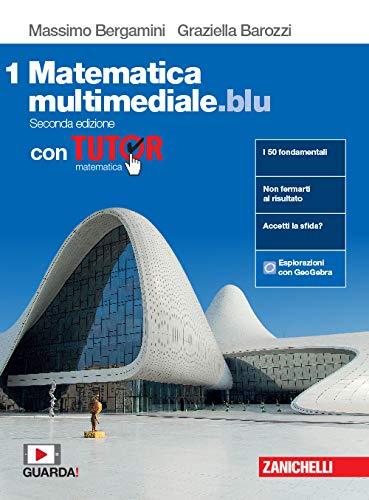 Matematica multimediale.blu. Con tutor. Per le Scuole superiori. Con espansione online (Vol. 1)
