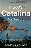 MacOS Catalina for Seniors: A Ridiculously Simple Guide to Using MacOS 10.15