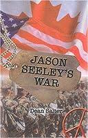 Jason Seeley's War 0973066318 Book Cover