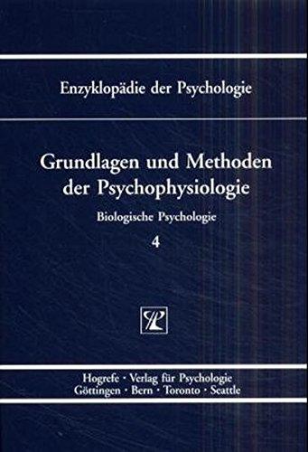 Biologische Psychologie.: Enzyklopädie der Psychologie, Bd.4, Grundlagen und Methoden der Psychophysiologie