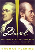 Duel: Alexander Hamilton, Aaron Burr and the Future of America