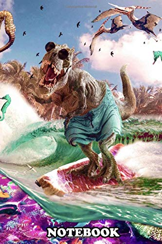 Notebook: Pick Up This Funny Dinosaur Surf Design Featuring A T , Journal for Writing, College Ruled Size 6