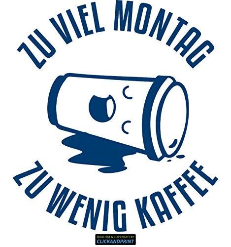 CLICKANDPRINT Aufkleber » Zu viel Montag zu wenig Kaffee, 130x115,8cm, Metallic Azur • Dekoaufkleber / Autoaufkleber / Sticker / Decal / Vinyl