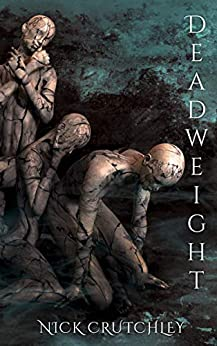 DEADWEIGHT: A true story of Severe Personality Disorder by [Nick Crutchley]