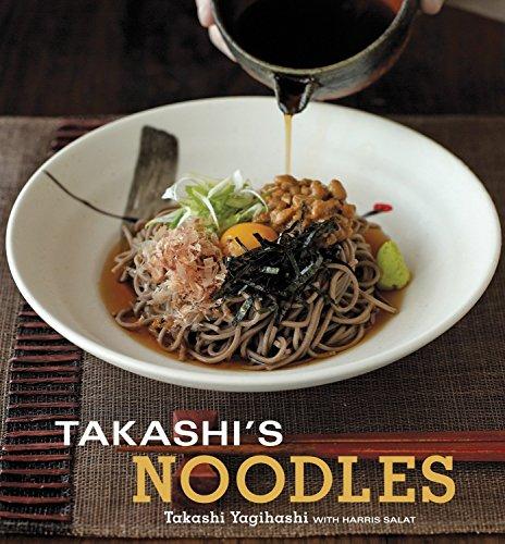 Takashi's Noodles: [A Cookbook]