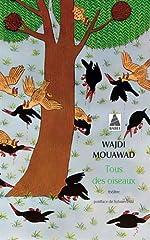 Tous des oiseaux de Wajdi Mouawad