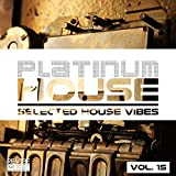 Platinum House - Selected House Vibes, Vol. 15