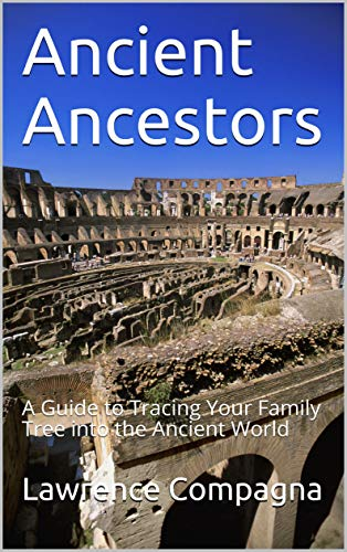 Ancient Ancestors: A Guide to Tracing Your Family Tree into the Ancient World (English Edition)