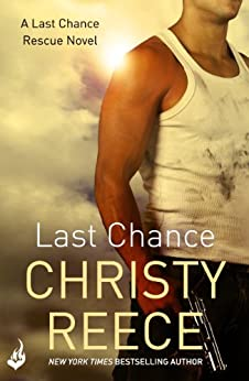 Last Chance: Last Chance Rescue Book 6 by [Christy Reece]